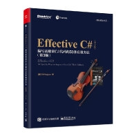 Effective C#(第3版):编写高质量C#代码的50条有效方法(英文版)