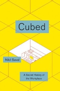 Cubed: A Secret History of the Workplace [Hardcover]
