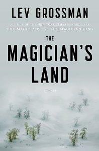 The Magician's Land: A Novel (Magicians Trilogy) [Hardcover]