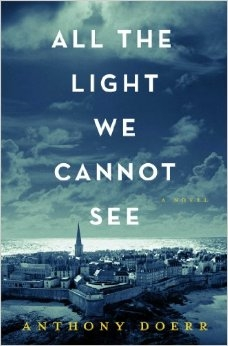 All the Light We Cannot See: A Novel [Hardcover]