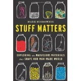 Stuff Matters: Exploring the Marvelous Materials That Shape Our Man-Made World [精装]