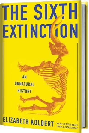 The Sixth Extinction: An Unnatural History [Hardcover]